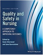 Quality and Safety in Nursing: A Competency Approach to Improving Outcomes (Paperback, 2)