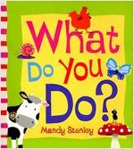 What Do You Do? (Paperback)