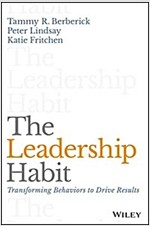 The Leadership Habit: Transforming Behaviors to Drive Results (Hardcover)