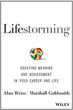 Lifestorming: Creating Meaning and Achievement in Your Career and Life (Hardcover)