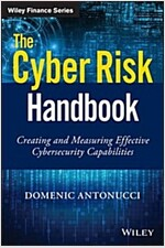 The Cyber Risk Handbook: Creating and Measuring Effective Cybersecurity Capabilities (Hardcover)