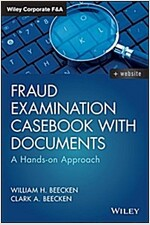 Fraud Examination Casebook with Documents: A Hands-On Approach (Hardcover)