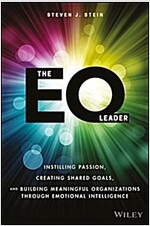 The Eq Leader: Instilling Passion, Creating Shared Goals, and Building Meaningful Organizations Through Emotional Intelligence (Hardcover)