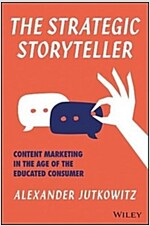 The Strategic Storyteller: Content Marketing in the Age of the Educated Consumer (Hardcover)