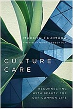 Culture Care: Reconnecting with Beauty for Our Common Life (Paperback)