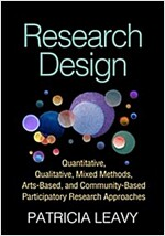 Research Design: Quantitative, Qualitative, Mixed Methods, Arts-Based, and Community-Based Participatory Research Approaches (Paperback)