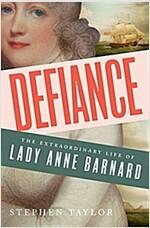 [중고] Defiance: The Extraordinary Life of Lady Anne Barnard (Hardcover)