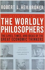 The Worldly Philosophers: The Lives, Times, and Ideas of the Great Economic Thinkers (Paperback, 7, Revised)