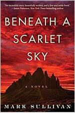 Beneath a Scarlet Sky (Paperback)