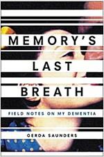 [중고] Memory's Last Breath: Field Notes on My Dementia (Hardcover)