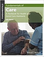 Fundamentals of Care: A Textbook for Health and Social Care Assistants (Paperback)
