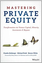 Mastering Private Equity: Transformation Via Venture Capital, Minority Investments and Buyouts (Hardcover)