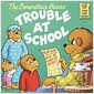[중고] The Berenstain Bears and the Trouble at School (Paperback)