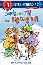 Jack and Jill and Big Dog Bill: A Phonics Reader (Paperback)