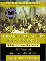 From Dawn to Decadence: 500 Years of Western Cultural Life 1500 to the Present (Paperback)