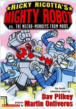 Ricky Ricotta's Mighty Robot vs. the Mecha-Monkeys from Mars: Mighty Robot Vs the Mecha-Monkeys from Mars (Mass Market Paperback)