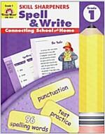 Skill Sharpeners Spell & Write, Grade 1 (Paperback, Teacher)