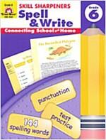 Skill Sharpeners Spell & Write, Grade 6 (Paperback, Teacher)