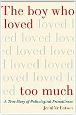 [중고] The Boy Who Loved Too Much: A True Story of Pathological Friendliness (Hardcover)