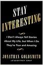 [중고] Stay Interesting: I Don't Always Tell Stories about My Life, But When I Do They're True and Amazing (Hardcover)