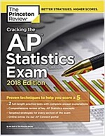 Cracking the AP Statistics Exam, 2018 Edition: Proven Techniques to Help You Score a 5 (Paperback)