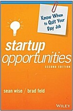 Startup Opportunities: Know When to Quit Your Day Job (Hardcover, 2)