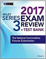Wiley Finra Series 3 Exam Review 2017: The National Commodities Futures Examination (Paperback)