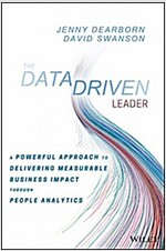 The Data Driven Leader: A Powerful Approach to Delivering Measurable Business Impact Through People Analytics (Hardcover)