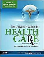 The Adviser's Guide to Healthcare, Volume 1: An Era of Reform--The Four Pillars (Paperback, 2)
