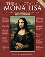 The Annotated Mona Lisa, Third Edition: A Crash Course in Art History from Prehistoric to the Present (Paperback, Revised)