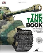 The Tank Book : The Definitive Visual History of Armoured Vehicles (Hardcover)