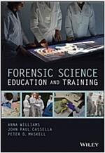 Forensic Science Education and Training: A Tool-Kit for Lecturers and Practitioner Trainers (Hardcover)