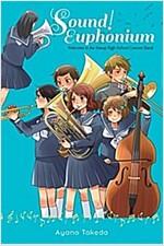 [중고] Sound! Euphonium (Light Novel): Welcome to the Kitauji High School Concert Band (Paperback)