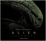 The Art and Making of Alien: Covenant (Hardcover)