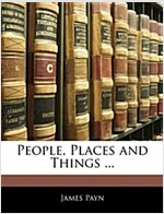 People, Places and Things ... (Paperback)
