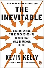 The Inevitable: Understanding the 12 Technological Forces That Will Shape Our Future (Paperback)