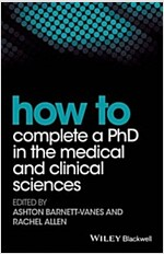 How to Complete a PhD in the Medical and Clinical Sciences (Paperback)