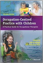 Occupation-Centred Practice with Children : A Practical Guide for Occupational Therapists (Paperback, 2 Revised edition)