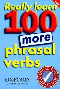 Really Learn 100 More Phrasal Verbs : Learn 100 frequent and useful phrasal verbs in English in six easy steps (Paperback)