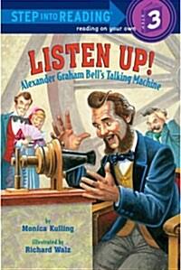 Listen Up!: Alexander Graham Bells Talking Machine (Paperback)