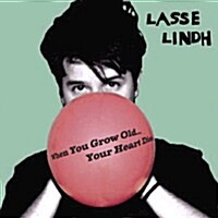 Lasse Lindh - When You Grow Old... Your Heart Dies
