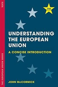 Understanding the European Union : A Concise Introduction (Paperback, 7th ed. 2017)