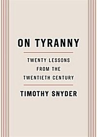 On Tyranny: Twenty Lessons from the Twentieth Century (Paperback)