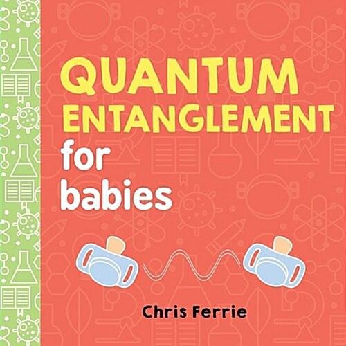 Quantum Entanglement for Babies (Board Books)
