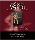 The Story of the World: History for the Classical Child: The Modern Age: Audiobook (Audio CD)