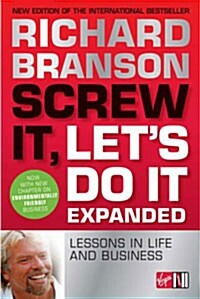 Screw it, Lets Do it : Lessons in Life and Business (Paperback, Expanded ed)