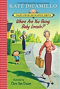 Where Are You Going, Baby Lincoln?: Tales from Deckawoo Drive, Volume Three (Paperback)