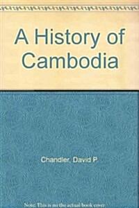 A History of Cambodia (Hardcover)