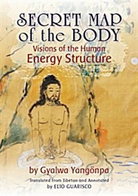 Secret Map of the Body: Visions of the Human Energy Structure (Paperback)