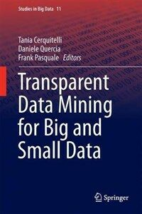 Transparent data mining for big and small data [electronic resource]
